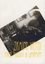 FOTO: Zikmund Winter Mezi historií a uměním