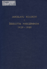 FOTO: Jaroslavu Kolárovi k šedesátým narozeninám 1929–1989